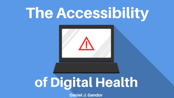 Daniel J. Gandor accessibility of digital health